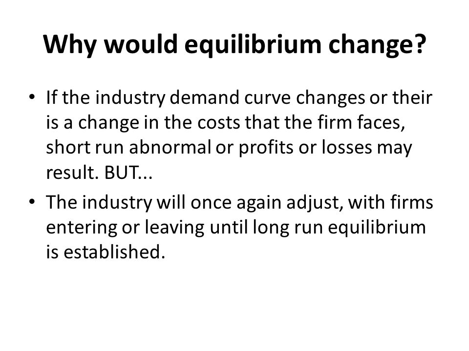 Why would equilibrium change