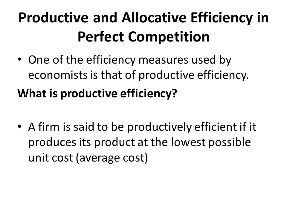 Productive and Allocative Efficiency in Perfect Competition