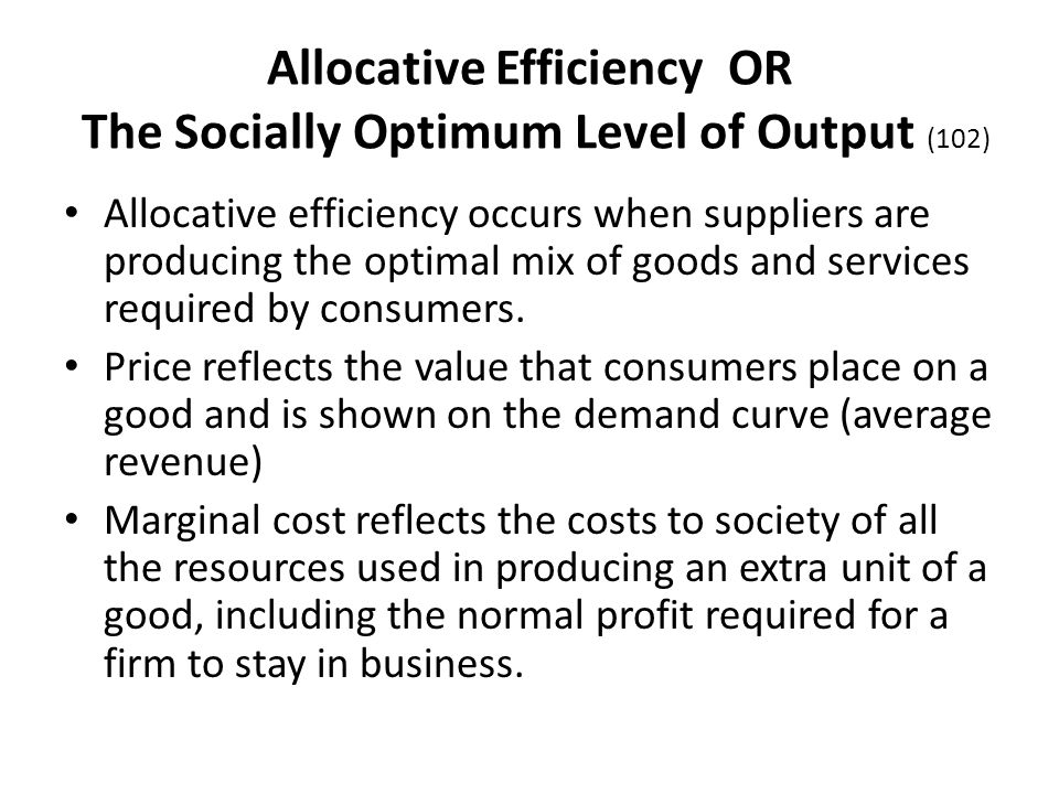 Allocative Efficiency OR The Socially Optimum Level of Output (102)