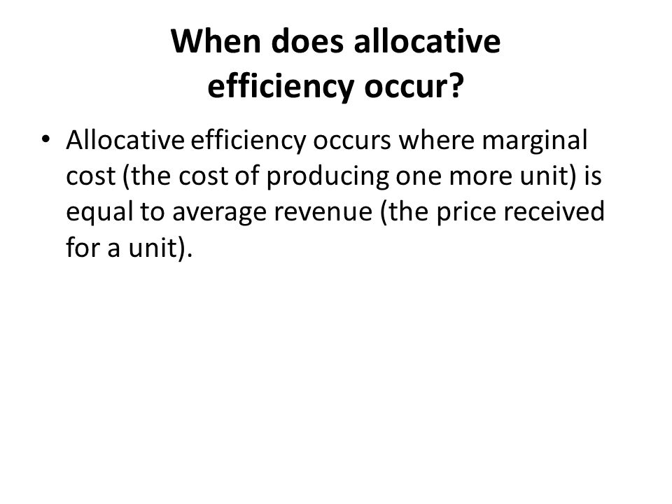 When does allocative efficiency occur