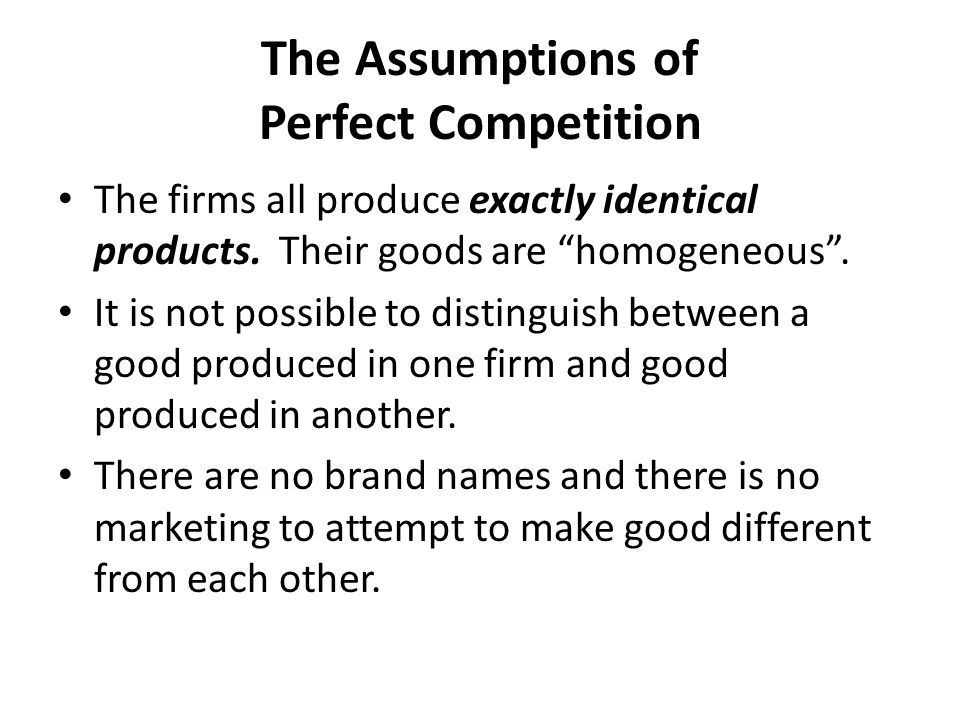 The Assumptions of Perfect Competition