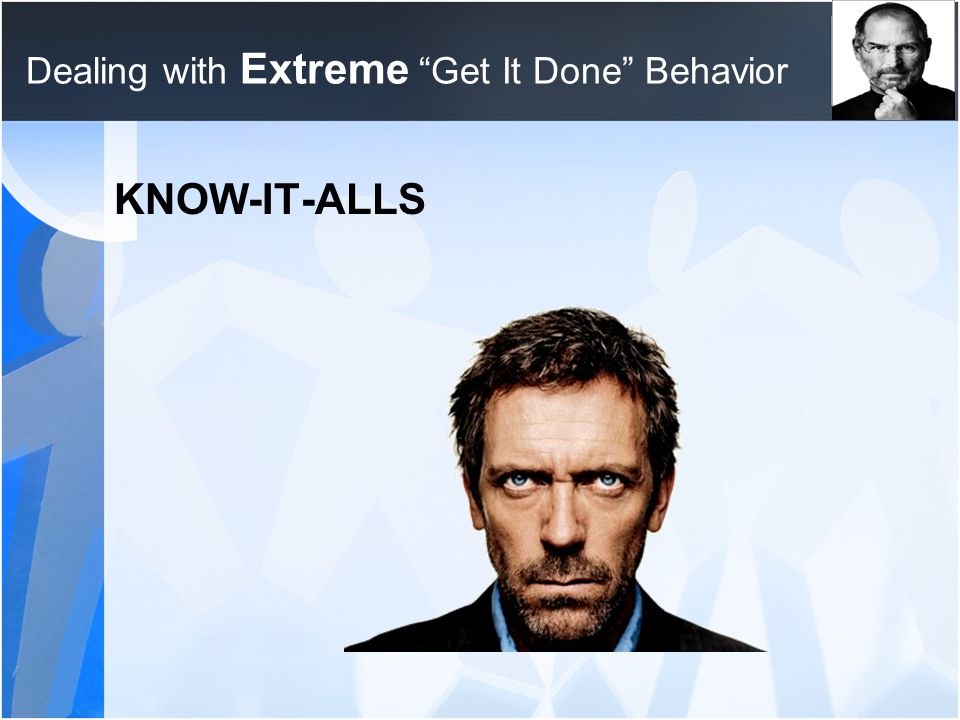 Dealing with Extreme Get It Done Behavior