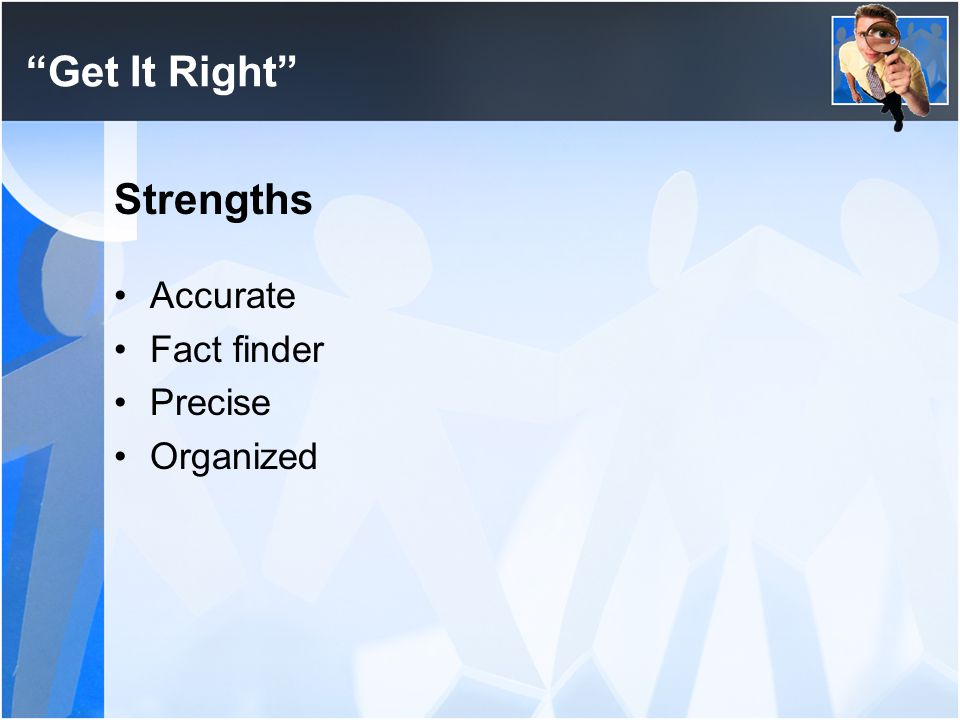 Get It Right Strengths Accurate Fact finder Precise Organized