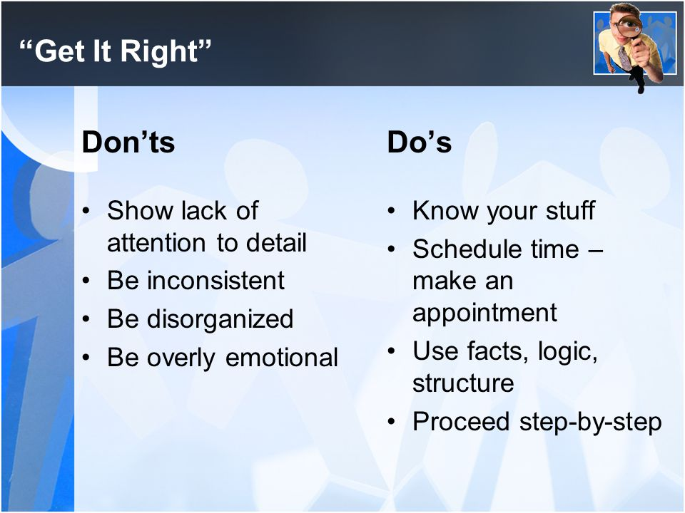 Get It Right Don'ts Do's Show lack of attention to detail