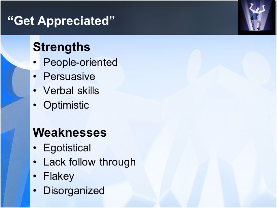 Get Appreciated Strengths Weaknesses People-oriented Persuasive