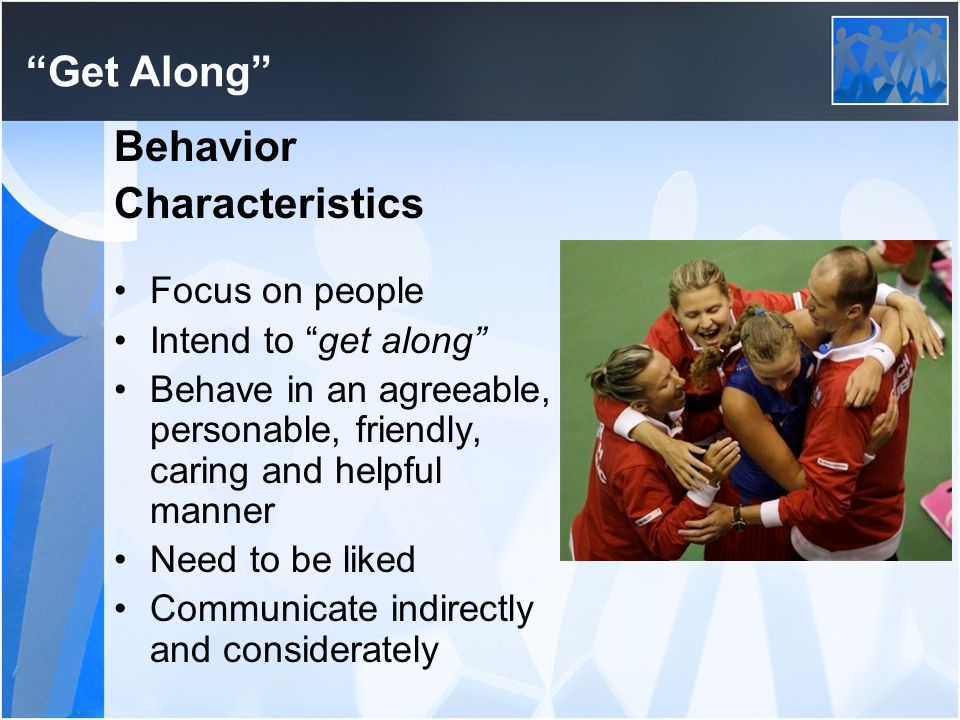 Get Along Behavior Characteristics Focus on people
