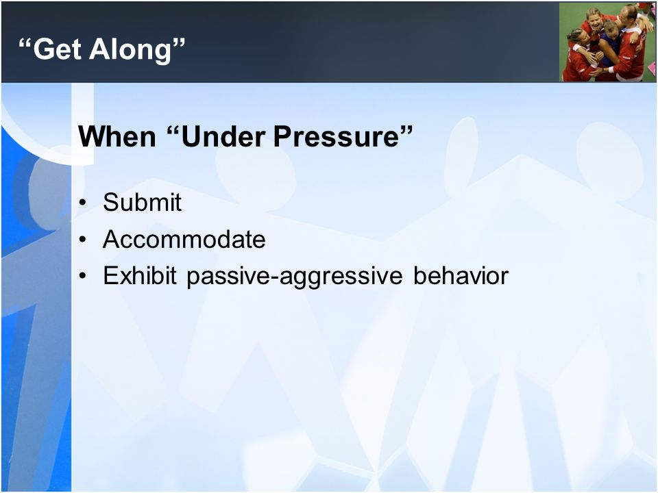 Get Along When Under Pressure Submit Accommodate