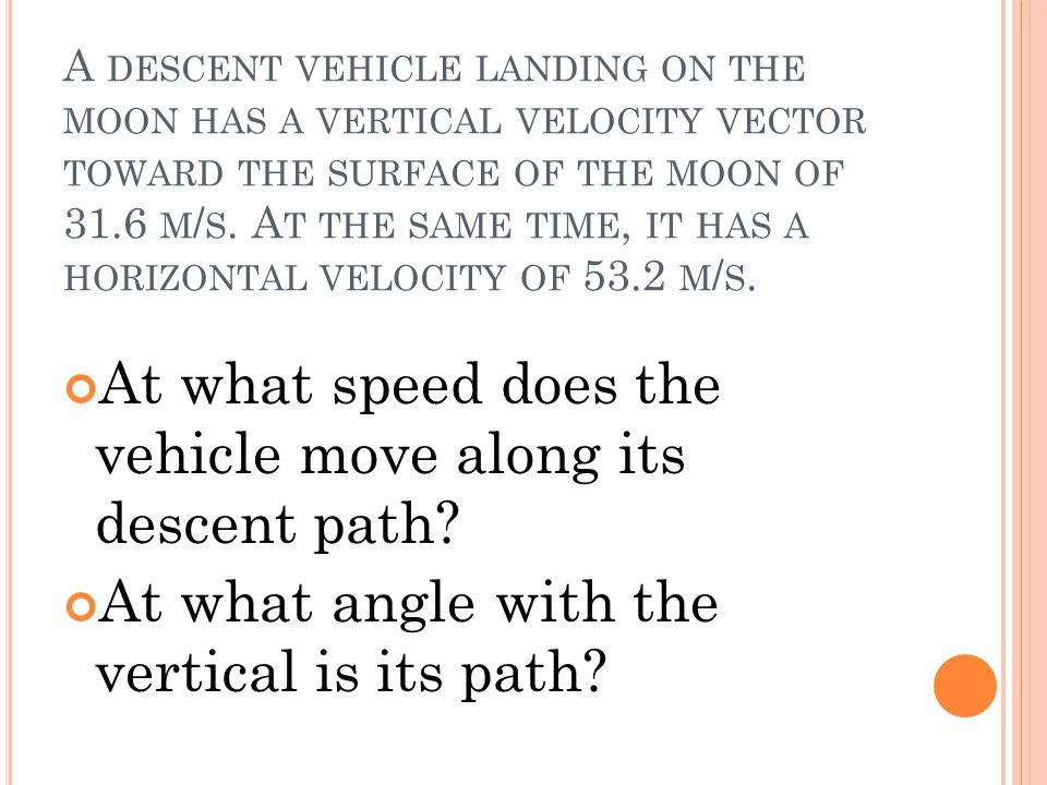 At what speed does the vehicle move along its descent path
