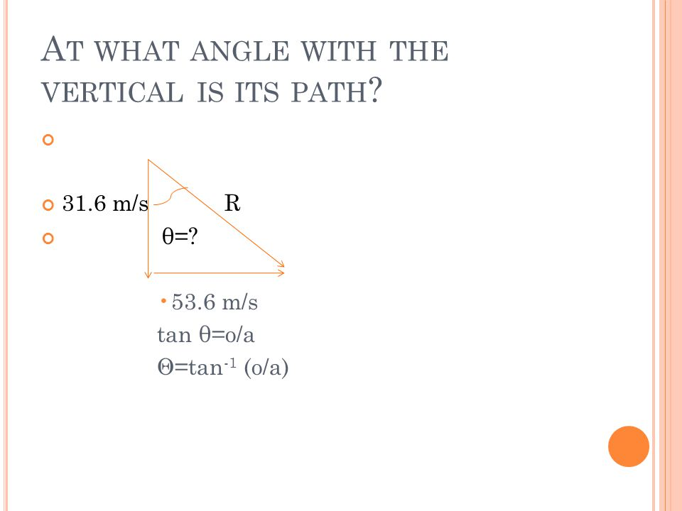 At what angle with the vertical is its path