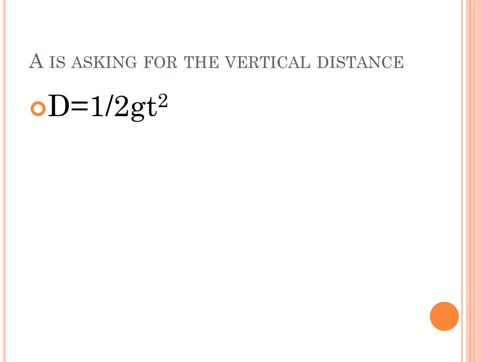 A is asking for the vertical distance