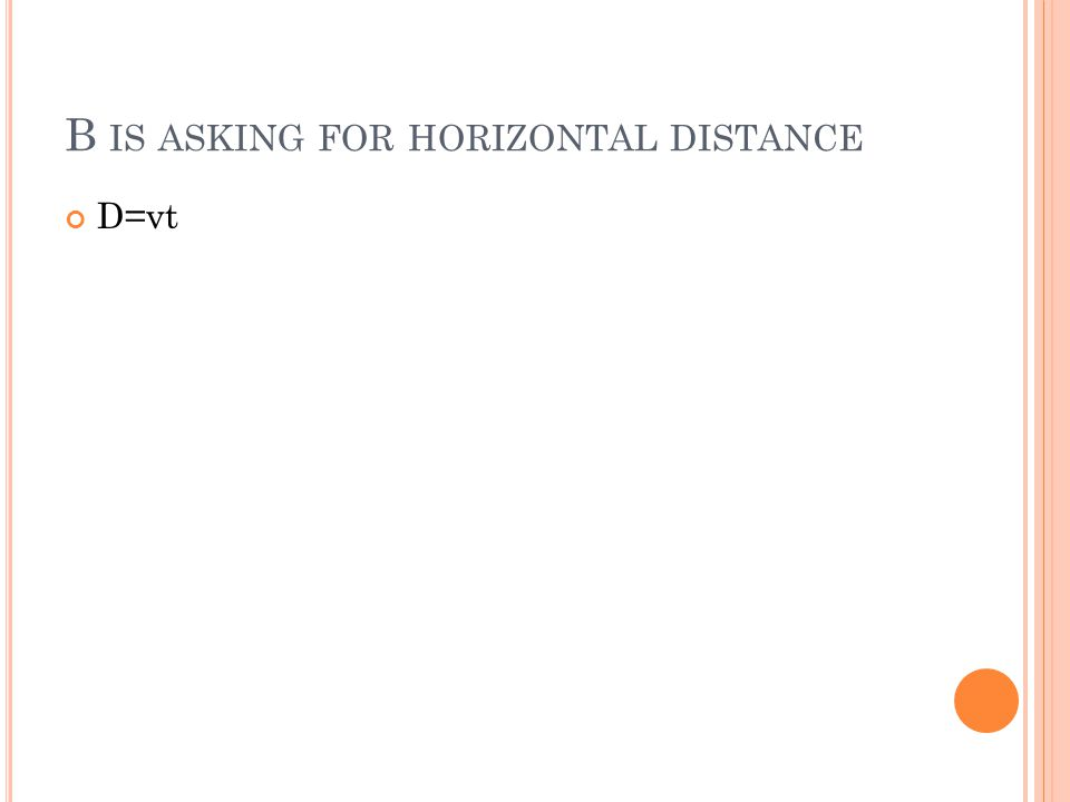 B is asking for horizontal distance