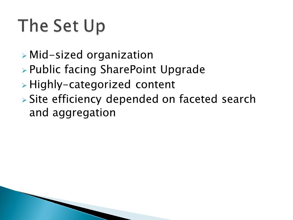 The Set Up Mid-sized organization Public facing SharePoint Upgrade