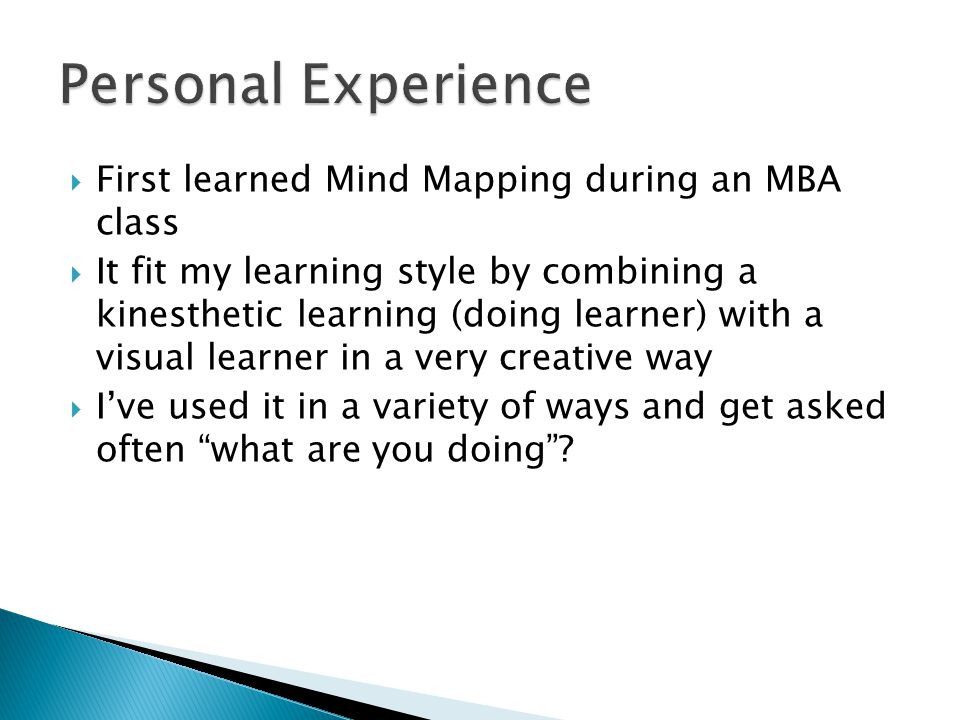 Personal Experience First learned Mind Mapping during an MBA class
