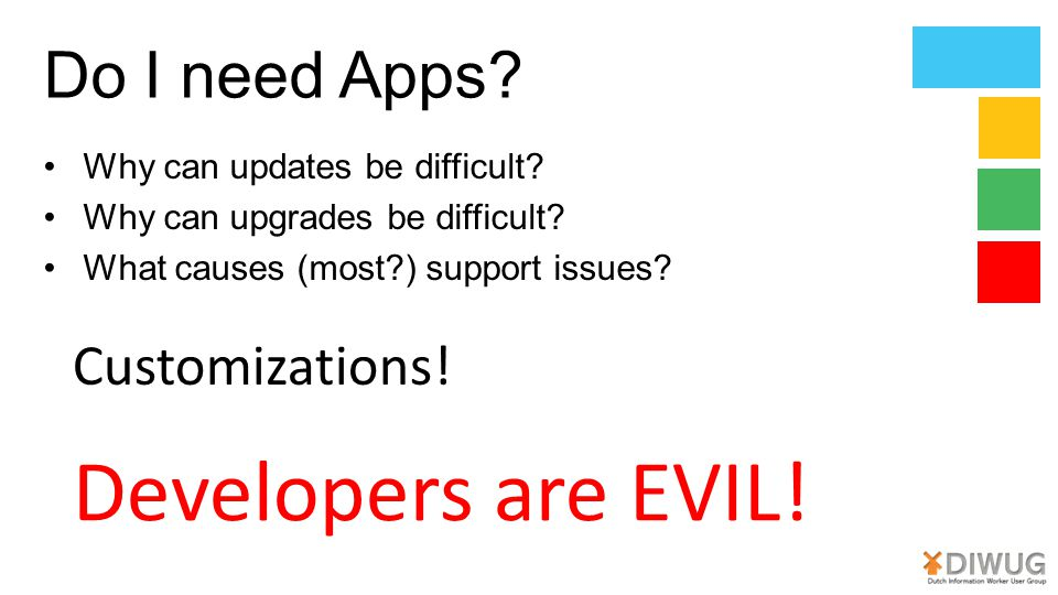 Developers are EVIL! Do I need Apps Customizations!