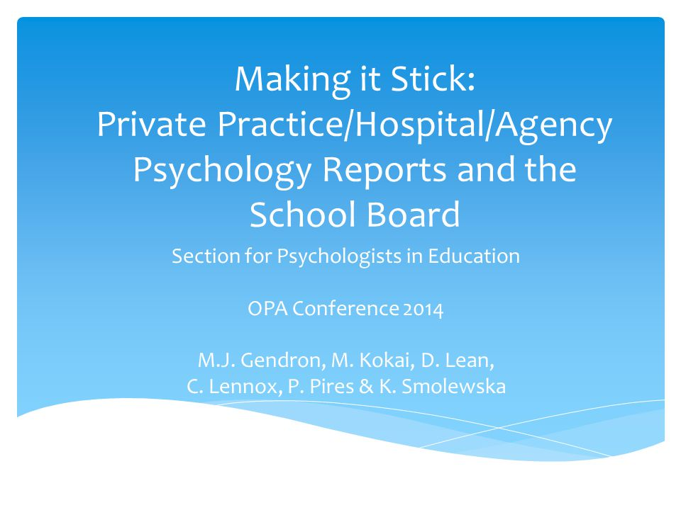 Making it Stick: Private Practice/Hospital/Agency Psychology Reports and the School Board