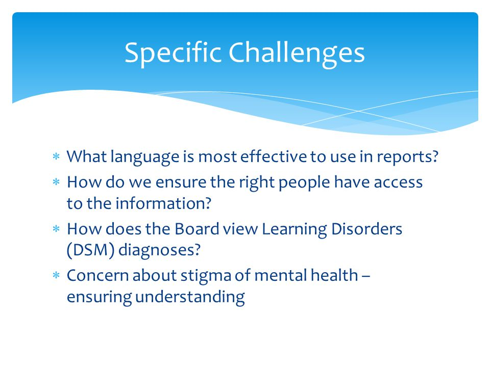 Specific Challenges What language is most effective to use in reports