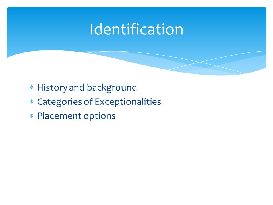 Identification History and background Categories of Exceptionalities