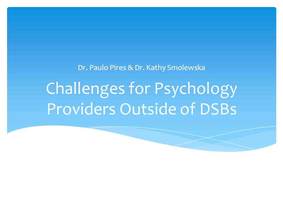 Challenges for Psychology Providers Outside of DSBs