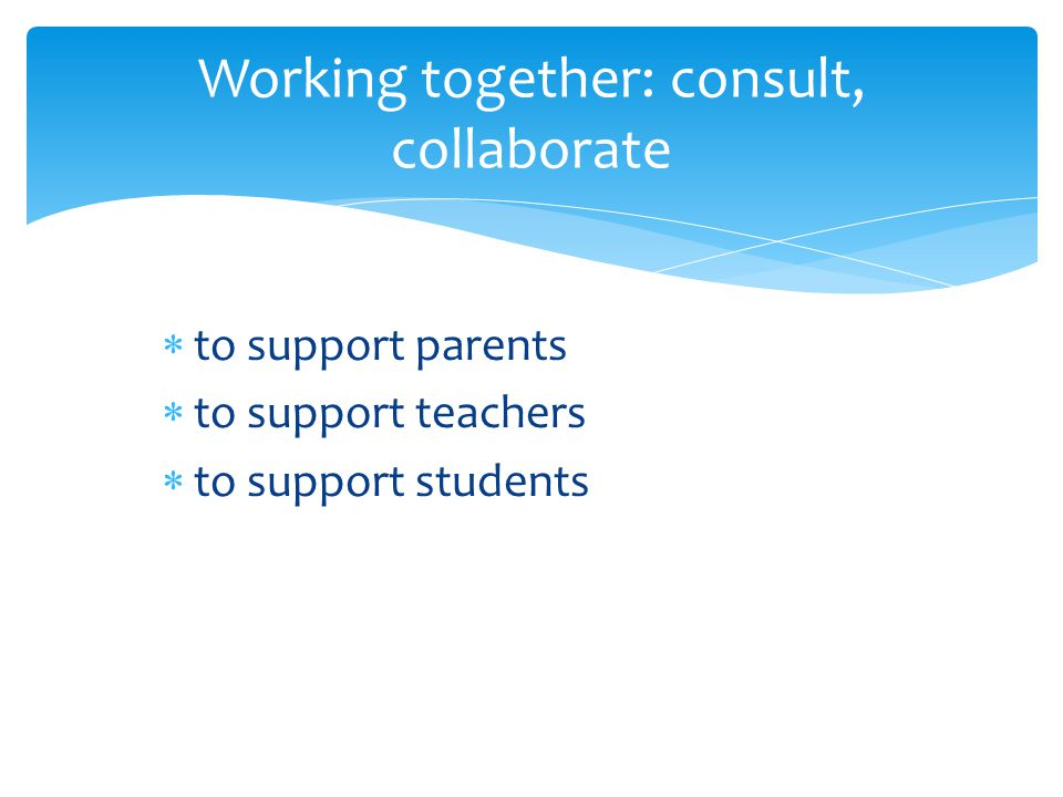 Working together: consult, collaborate