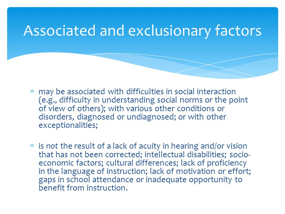 Associated and exclusionary factors