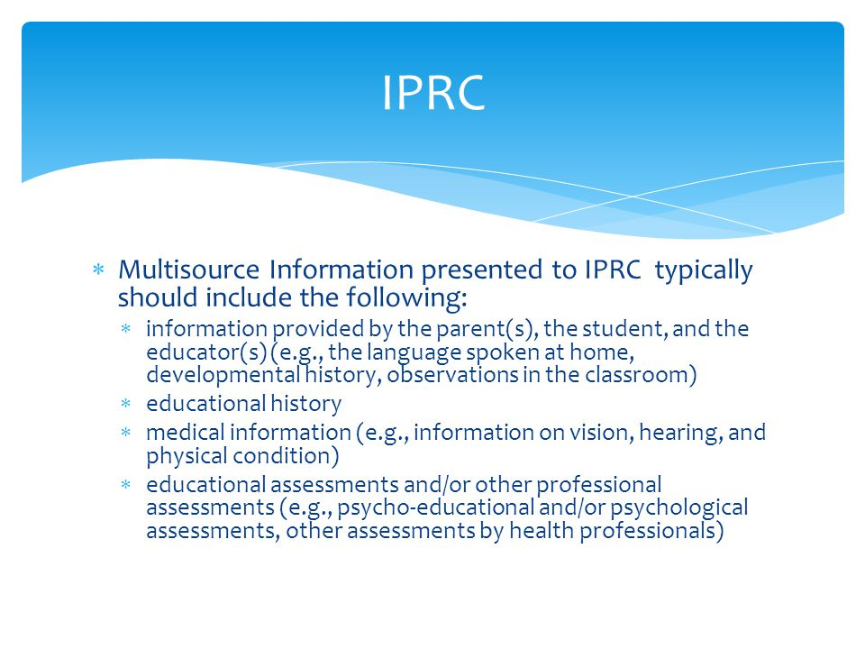 IPRC Multisource Information presented to IPRC typically should include the following:
