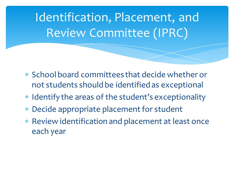 Identification, Placement, and Review Committee (IPRC)