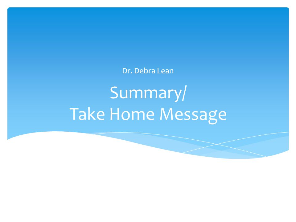 Summary/ Take Home Message