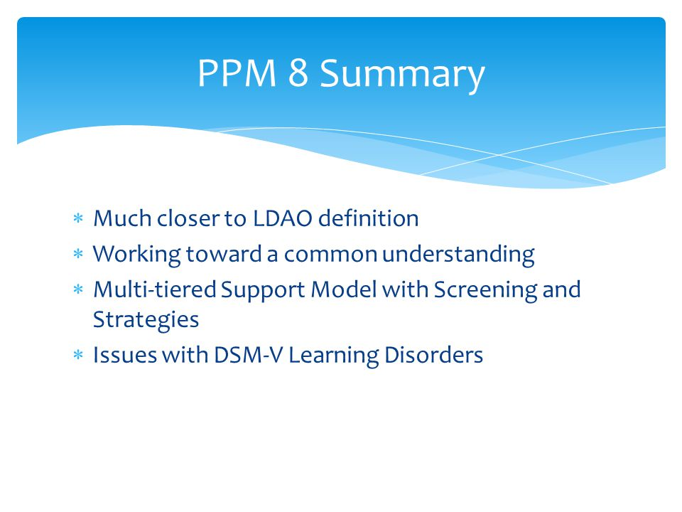 PPM 8 Summary Much closer to LDAO definition