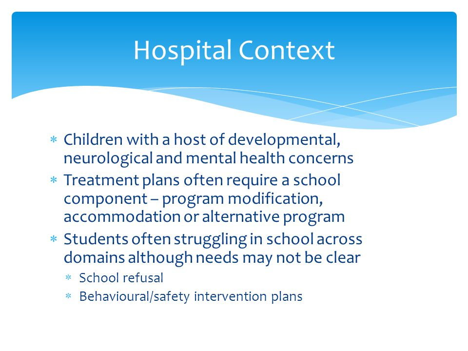 Hospital Context Children with a host of developmental, neurological and mental health concerns.