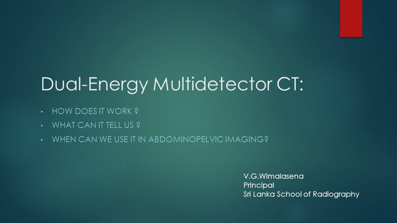 Dual-Energy Multidetector CT: