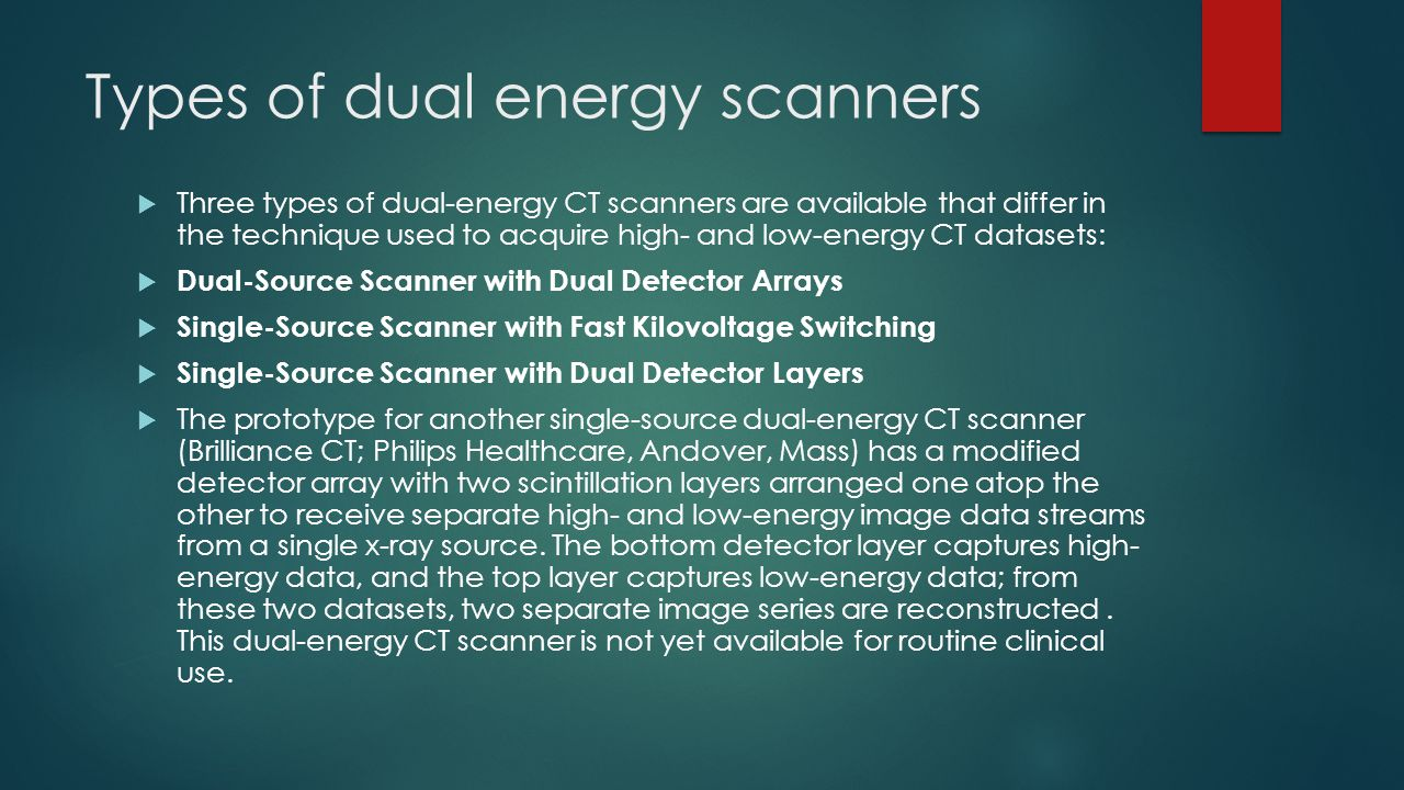 Types of dual energy scanners