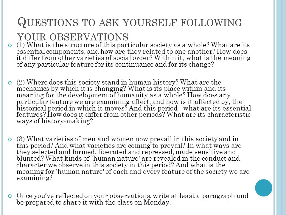 Questions to ask yourself following your observations