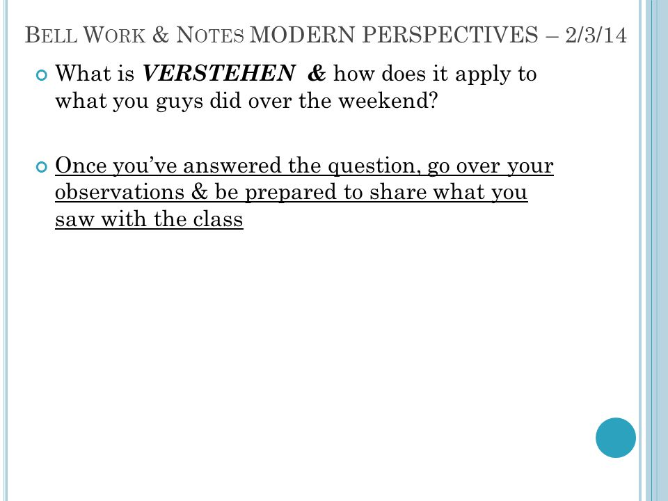 Bell Work & Notes MODERN PERSPECTIVES – 2/3/14