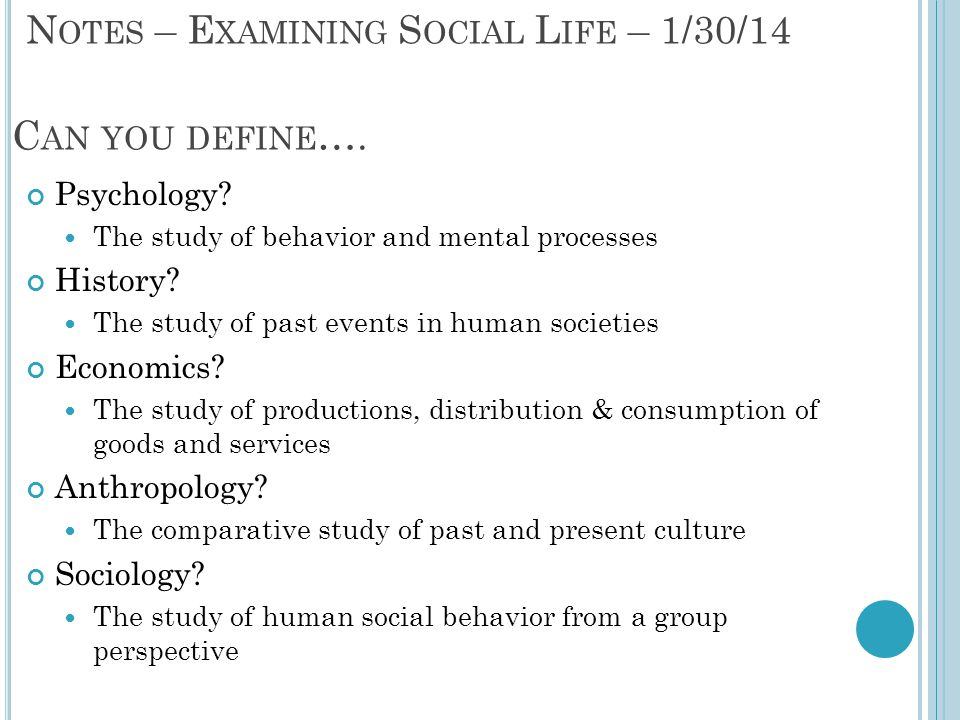 Can you define…. Notes – Examining Social Life – 1/30/14 Psychology