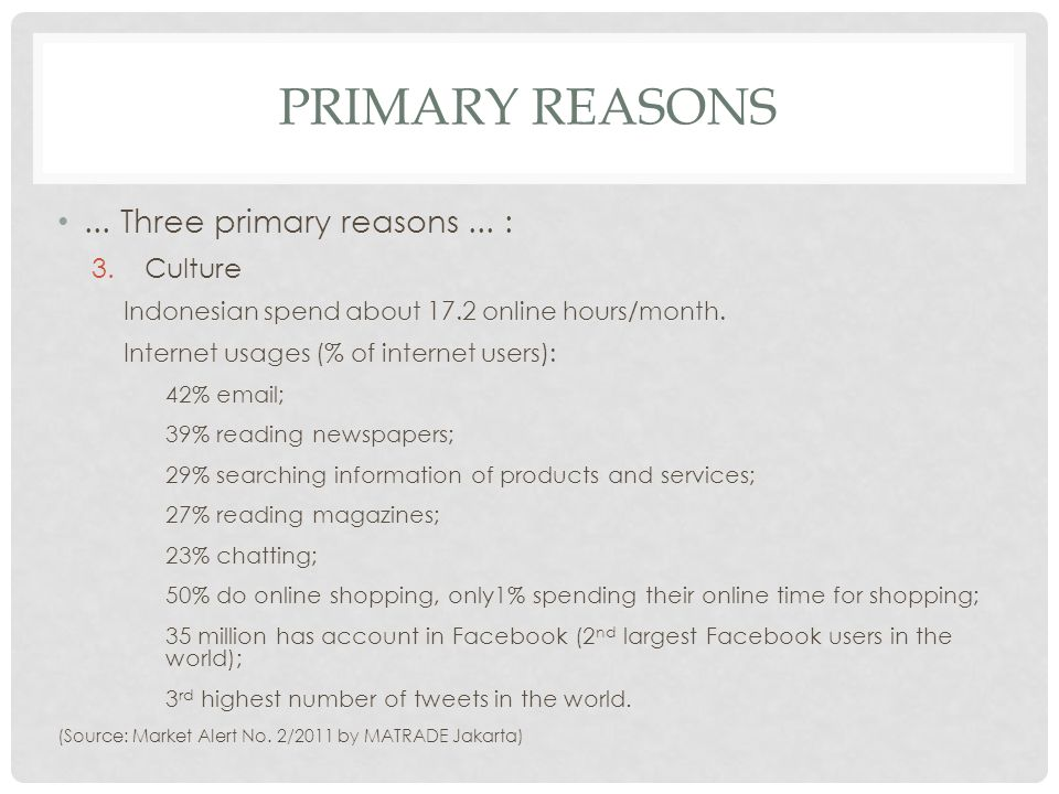 Primary Reasons ... Three primary reasons ... : Culture