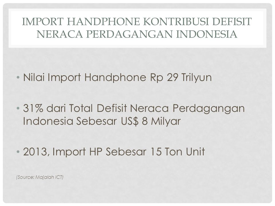 IMPORT HANDPHONE KONTRIBUSI DEFISIT NERACA PERDAGANGAN INDONESIA