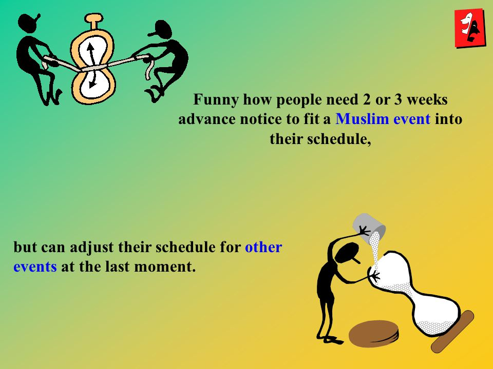Funny how people need 2 or 3 weeks advance notice to fit a Muslim event into their schedule,