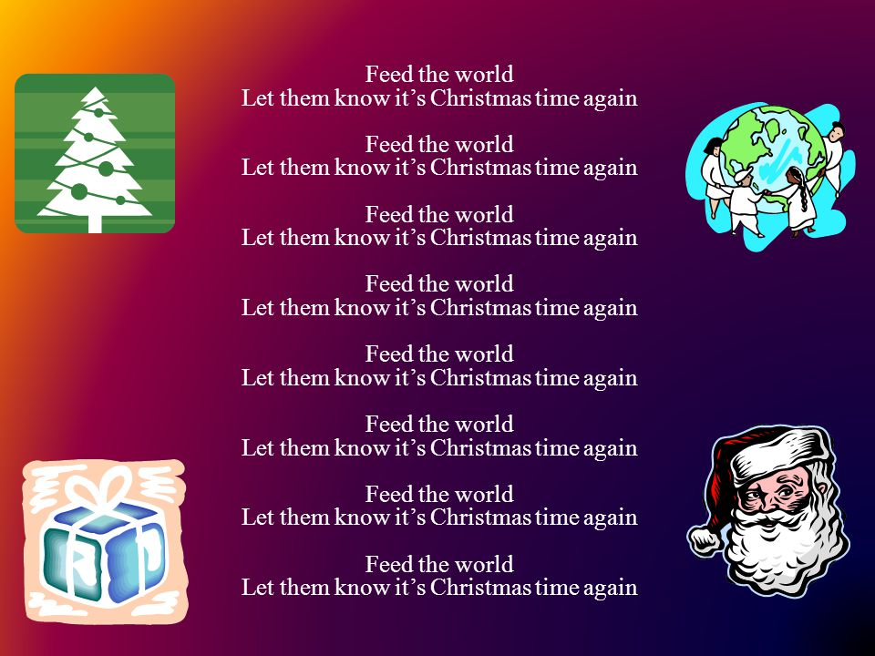 Feed the world Let them know it's Christmas time again Feed the world Let them know it's Christmas time again Feed the world Let them know it's Christmas time again Feed the world Let them know it's Christmas time again Feed the world Let them know it's Christmas time again Feed the world Let them know it's Christmas time again Feed the world Let them know it's Christmas time again Feed the world Let them know it's Christmas time again