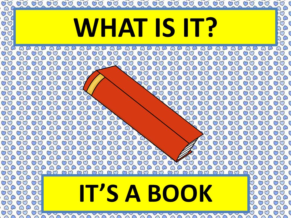 WHAT IS IT IT'S A BOOK
