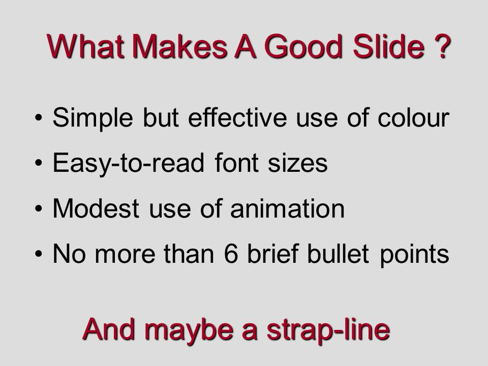 What Makes A Good Slide And maybe a strap-line