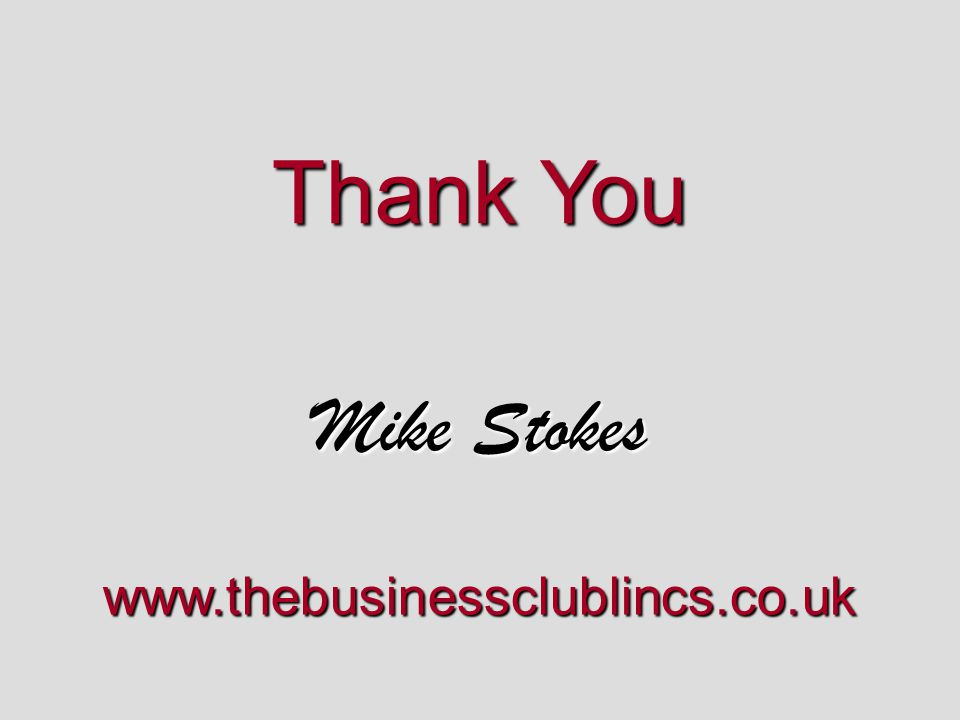 Thank You Mike Stokes www.thebusinessclublincs.co.uk