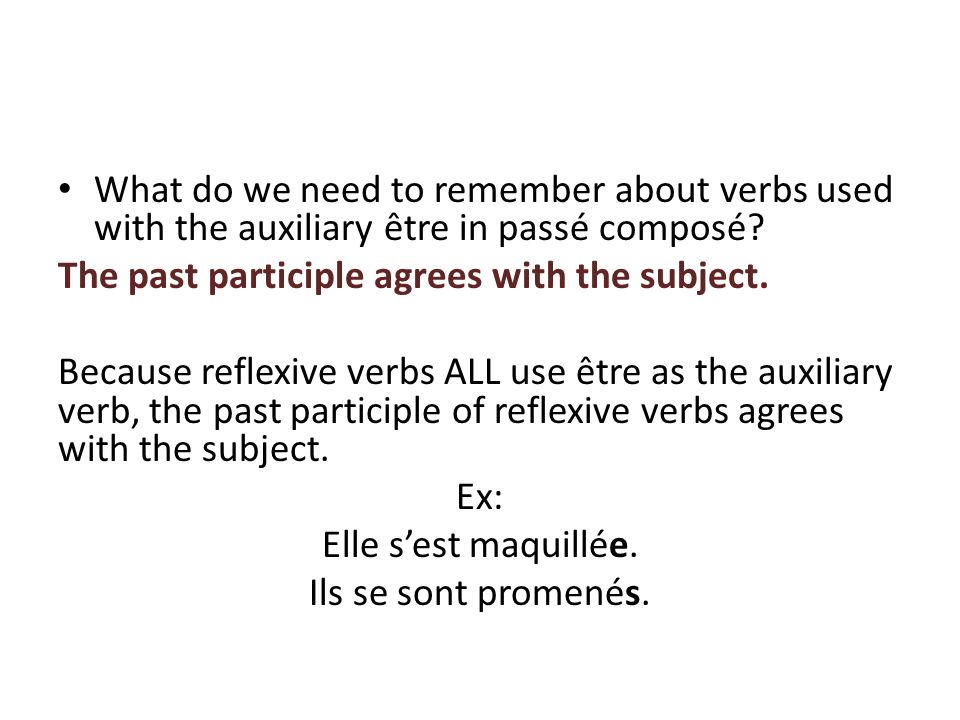 What do we need to remember about verbs used with the auxiliary être in passé composé