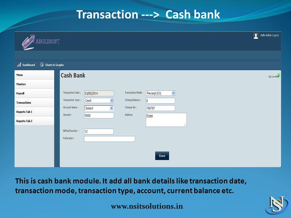 Transaction ---> Cash bank