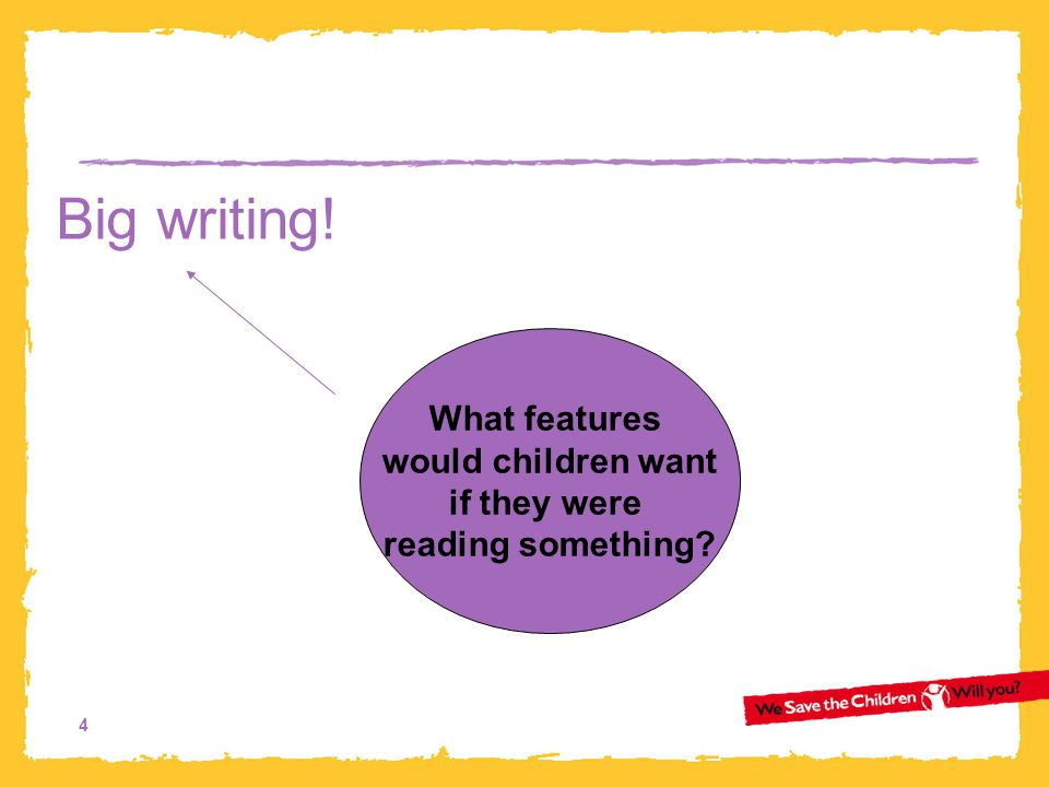 Big writing! What features would children want if they were
