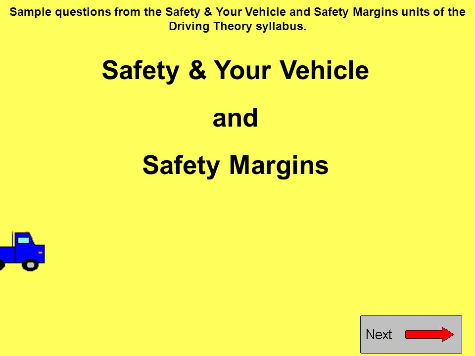 Safety & Your Vehicle and Safety Margins