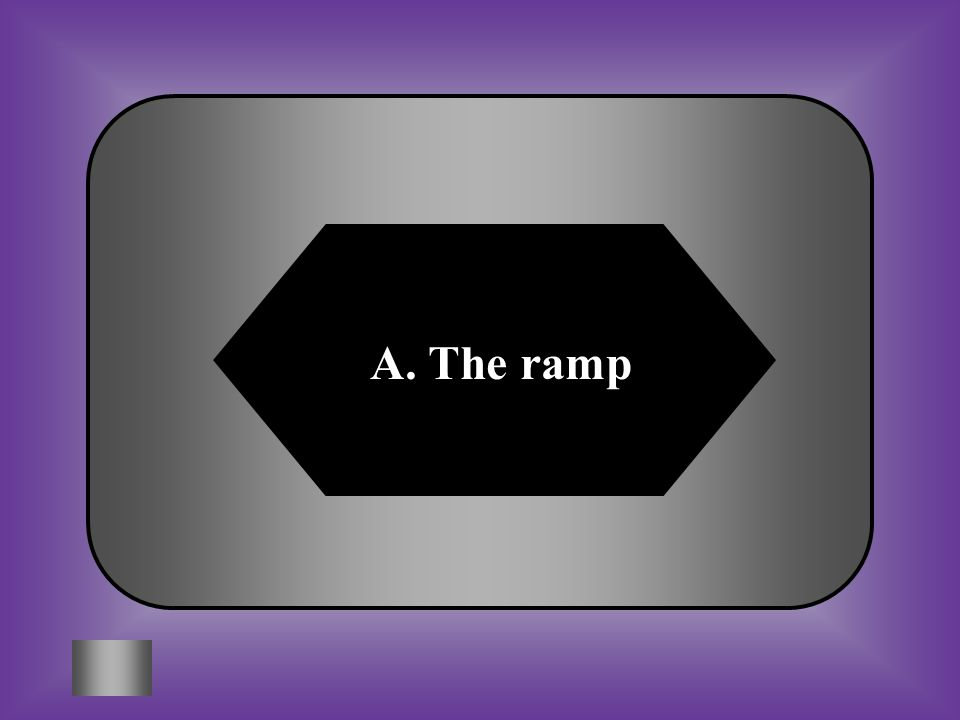 A. The ramp