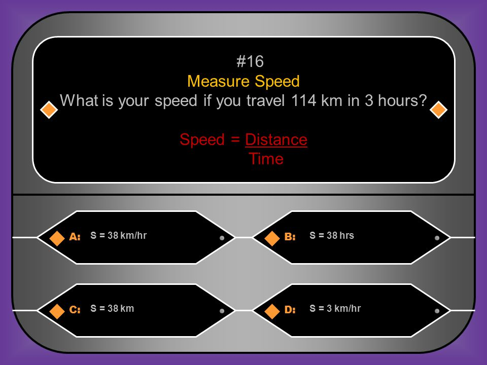 What is your speed if you travel 114 km in 3 hours