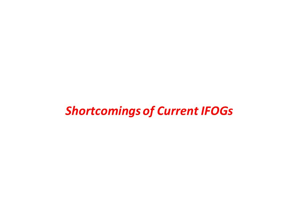 Shortcomings of Current IFOGs