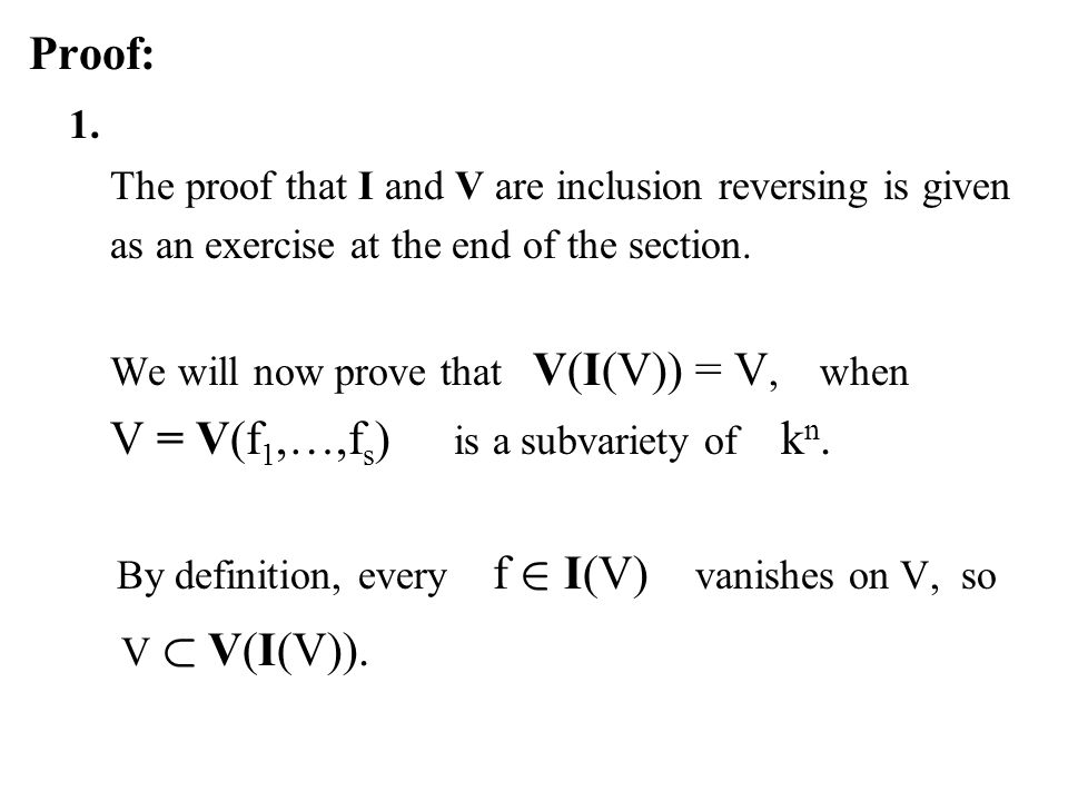 By definition, every f 2 I(V) vanishes on V, so