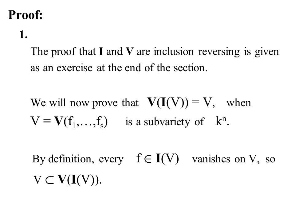 By definition, every f 2 I(V) vanishes on V, so